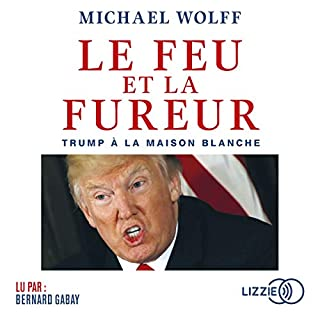 Le feu et la fureur                   De :                                                                                                                                 Michael Wolff,                                                                                        Isabelle Chelley,                                                                                        Nikki Copper,                   and others                          Lu par :                                                                                                                                 Bernard Gabay                      Durée : 12 h et 52 min     37 notations     Global 3,7