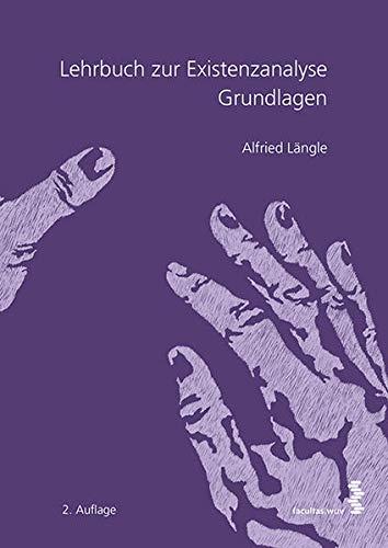 Lehrbuch zur Existenzanalyse: Grundlagen