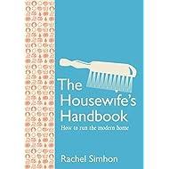 The Housewife's Handbook: How to Run the Modern Home by Rachel Simhon (2007-10-01)