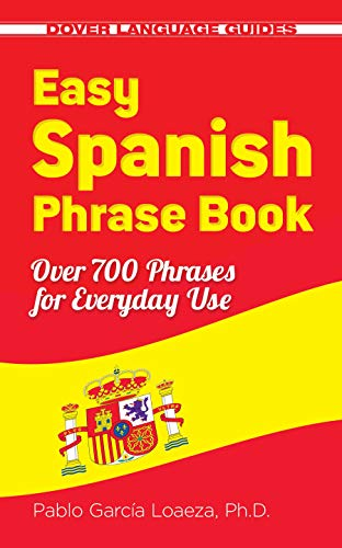 Compare Textbook Prices for Easy Spanish Phrase Book NEW EDITION: Over 700 Phrases for Everyday Use Dover Language Guides Spanish New edition Edition ISBN 9780486499055 by Garcia Loaeza, Dr. Pablo