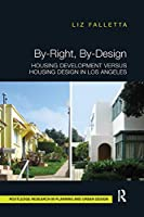 By-Right, By-Design: Housing Development versus Housing Design in Los Angeles
