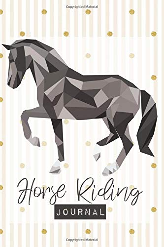 Horse Riding Journal: A Horse Riding Journal, Notebook and Horse Book for Kids - Cute Journal for Girls - Write down your Horse Riding and Training