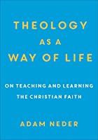 Theology as a Way of Life: On Teaching and Learning the Christian Faith