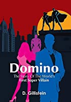 Domino: The Story of the World's First Super Villain