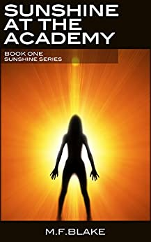 Sunshine at the Academy: Book 1 of the Sunshine Series by [MF Blake]
