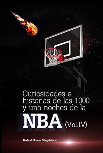 Curiosidades e historias de las 1000 y una noches de la NBA (Vol. IV)