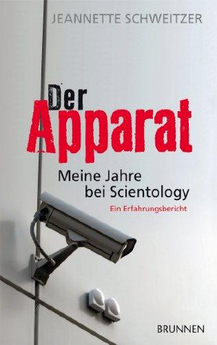 Der Apparat: Meine Jahre bei Scientology. Ein Erfahrungsbericht