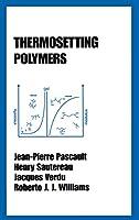 Thermosetting Polymers (Plastics Engineering Handbook)