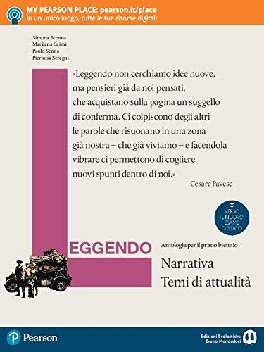 Leggendo. Antologia italiana. Narrativa. Per le Scuole superiori. Con e-book. Con espansione online