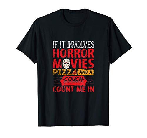 If It Involves Horror Movies PIZZA and a Couch T-Shirt