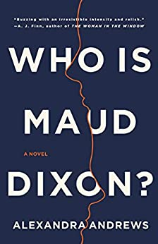 Who is Maud Dixon?: A Novel by [Alexandra Andrews]
