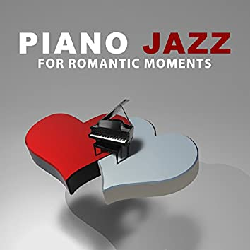 Piano Jazz for Romantic Moments – Calming Sounds of Jazz, Romantic Piano, First Love, Sensual Moves