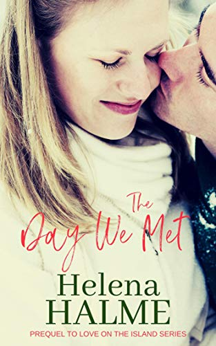 The Day We Met: Charming story of love at first sight in a cold climate (Love on the Island)