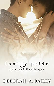 Family Pride: Love and Challenges by [Deborah A Bailey]