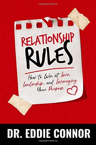 Relationship Rules How to Win at Love Leadership and Leveraging Your Purpose product image