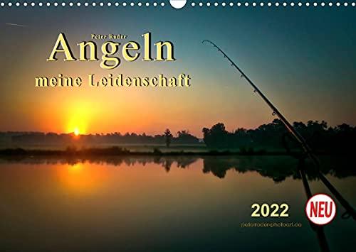 Angeln - meine Leidenschaft (Wandkalender 2022 DIN A3 quer)