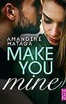 Make You Mine par Mataga