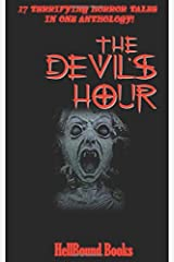 The Devil's Hour: 17 Terrifying Horror Tales in one Anthology! ペーパーバック