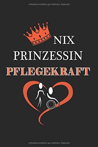 Nix Prinzessin Pflegekraft: Kariertes Pflegehelfer Notizbuch für Altenpflegehilfe und Altenpflegehelfer. Notizheft leer zum eintragen und notieren. ... Tagebuch zum selberschreiben und ausfüllen
