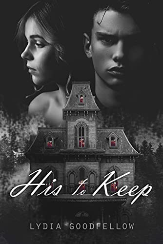 His to Keep: A dark psychological romance