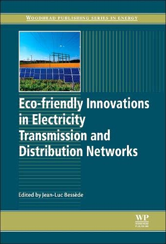 Eco-friendly Innovations in Electricity Transmission and Distribution Networks (Woodhead Publishing Series in Energy)