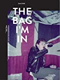 The Bag I'm In: Underground Music and Fashion in Britain 1960-1990...