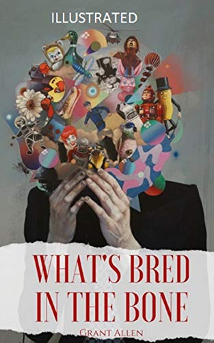 What's Bred in the Bone Illustrated (English Edition)