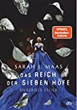 Das Reich der sieben Höfe – Silbernes Feuer: Roman: Romantische Fantasy der Bestsellerautorin...