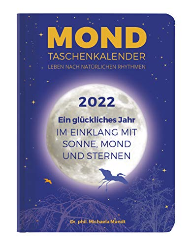Mond Taschenkalender 2022 - Taschenkalender A6 (10,7x15,2 cm) - 1 Woche 2 Seiten - 160 Seiten - mit vielen praktischen Tipps - Alpha Edition: by Dr. phil. Michaela Mundt