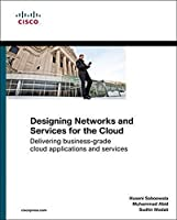 Designing Networks and Services for the Cloud: Delivering business-grade cloud applications and services (Networking Technology)