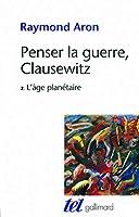 Penser la guerre, Clausewitz t.2