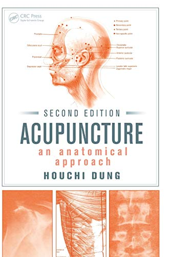 Compare Textbook Prices for Acupuncture: An Anatomical Approach, Second Edition 2 Edition ISBN 9781466581920 by Dung, Houchi