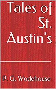 Tales of St. Austin's by [P. G. Wodehouse]