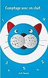 Livre pour enfant: Comptage avec un chat (Explorez le monde) (Premières lectures): French Edition