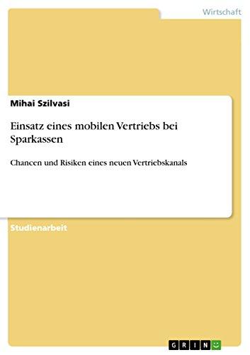 Einsatz eines mobilen Vertriebs bei Sparkassen: Chancen und Risiken eines neuen Vertriebskanals