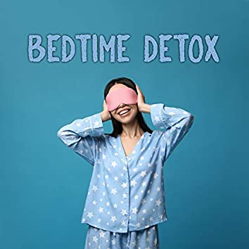 Bedtime Detox - 15 Soothing New Age Melodies with Gentle Nature Sounds for a Better Sleep Quality, True Relaxation, Spa Dreams, Moon Shadow, Insomnia Relief