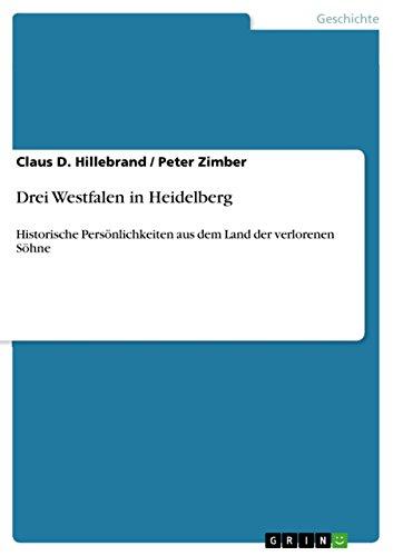 Drei Westfalen in Heidelberg: Historische Persönlichkeiten aus dem  Land der verlorenen Söhne