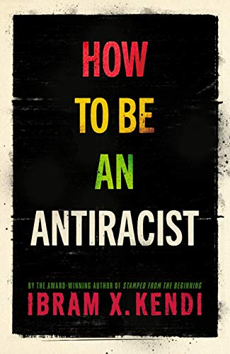 Amazon.com: How To Be an Antiracist eBook: Kendi, Ibram X.: Kindle ...