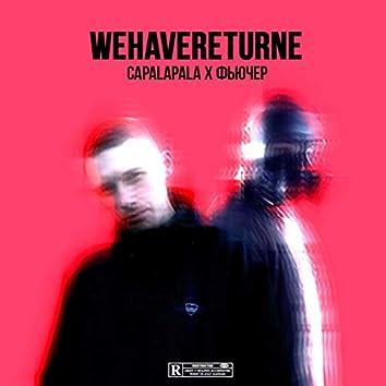 Wehavereturne (feat. Фьючер)