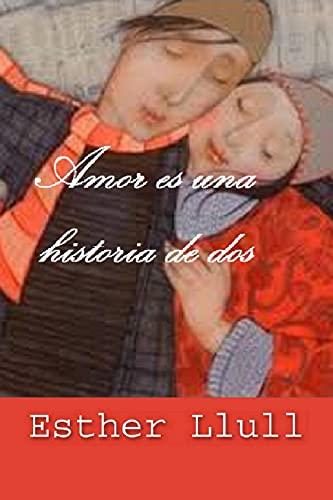 Amor es una historia de dos de Esther Llull
