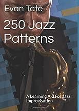 250 Jazz Patterns: An New Aid To Learn Jazz Improvisation