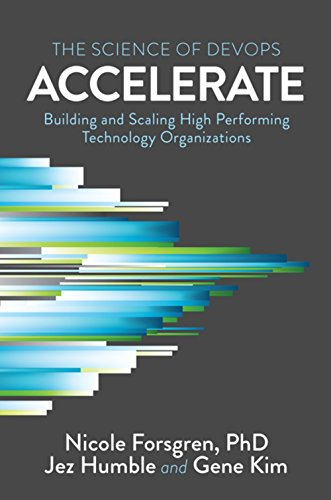 Real Estate Investing Books! - Accelerate: The Science of Lean Software and DevOps: Building and Scaling High Performing Technology Organizations