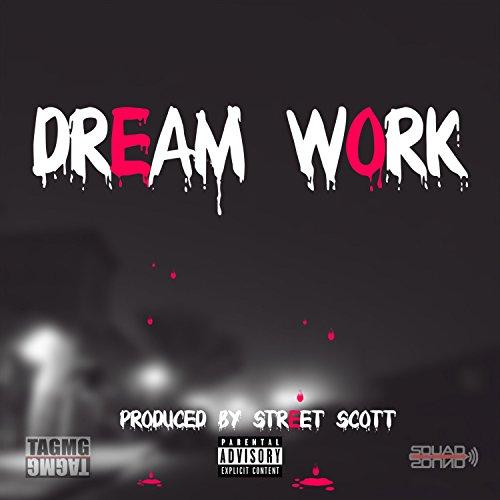 Dream Work (feat. King Dro, Street Scott, Pharaoh Ze, Jase Kevion & Master P.O.E) [Explicit]