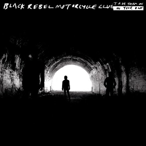 Take Them on on Your Own by Black Rebel Motorcycle Club (2008-08-25)