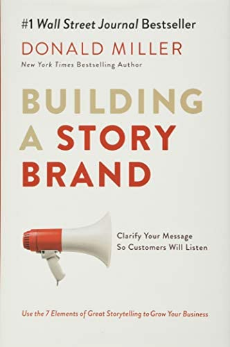 Building a StoryBrand Clarify Your Message So Customers Will Listen product image