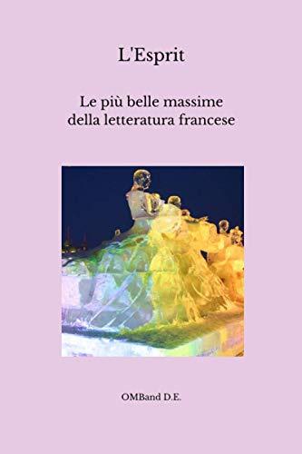 L'Esprit: Le più belle massime della letteratura francese