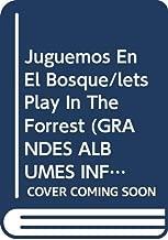 Juguemos En El Bosque/lets Play In The Forrest (GRANDES ALBUMES INFANTILES)