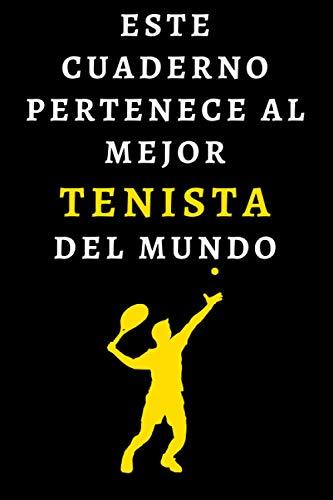 Este Cuaderno Pertenece Al Mejor Tenista Del Mundo: Cuaderno Ideal Para Tenistas - 120 Páginas