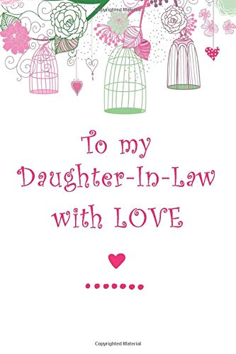 To My Daughter-In-Law With Love: A Lined Journal Notebook From Mother To Daughter-In-Law With Inspirational Quotes And Bonus Pages For Family Recipes