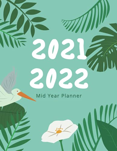 2021 -2022 Mid Year Planner: Sunday Start Academic & Personal Diary June 21...